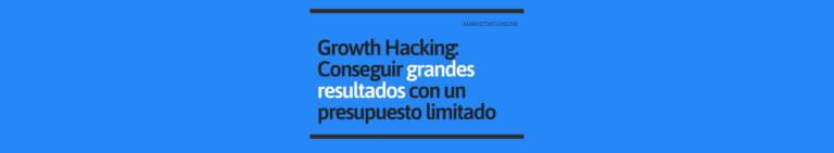 Growth Hacking Grandes Resultados con Presupuesto Limitado