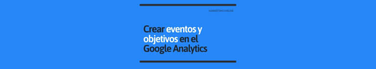 Crear Eventos y Objetivos en Google Analytics